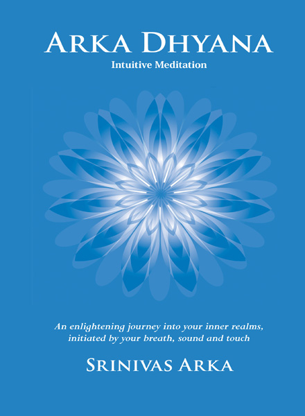 Arka Dhyana Intuitive Meditation